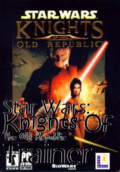 Box art for Star Wars: Knights Of The Old Republic Trainer