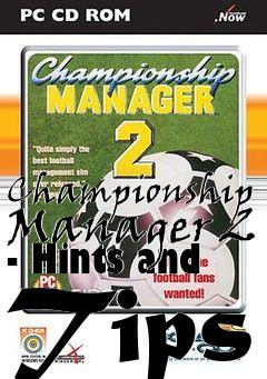 Box art for Championship Manager 2 - Hints and Tips