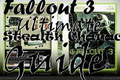 Box art for Fallout 3 - Ultimate Stealth Character Guide